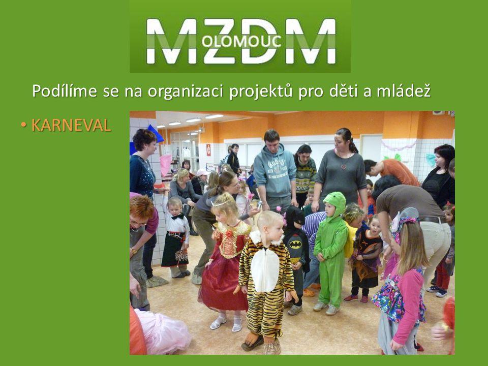 Podílíme se na organizaci projektů pro děti a mládež