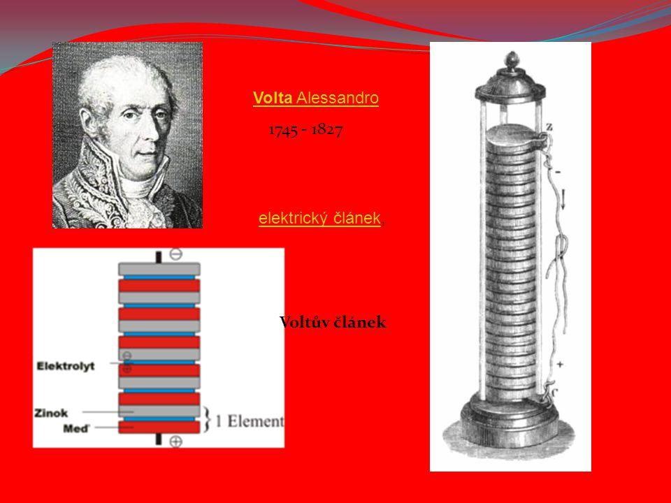 Volta Alessandro 1745 - 1827 elektrický článek, Voltův článek