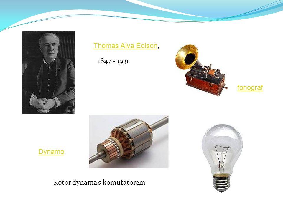 Thomas Alva Edison, 1847 - 1931 fonograf Dynamo Rotor dynama s komutátorem