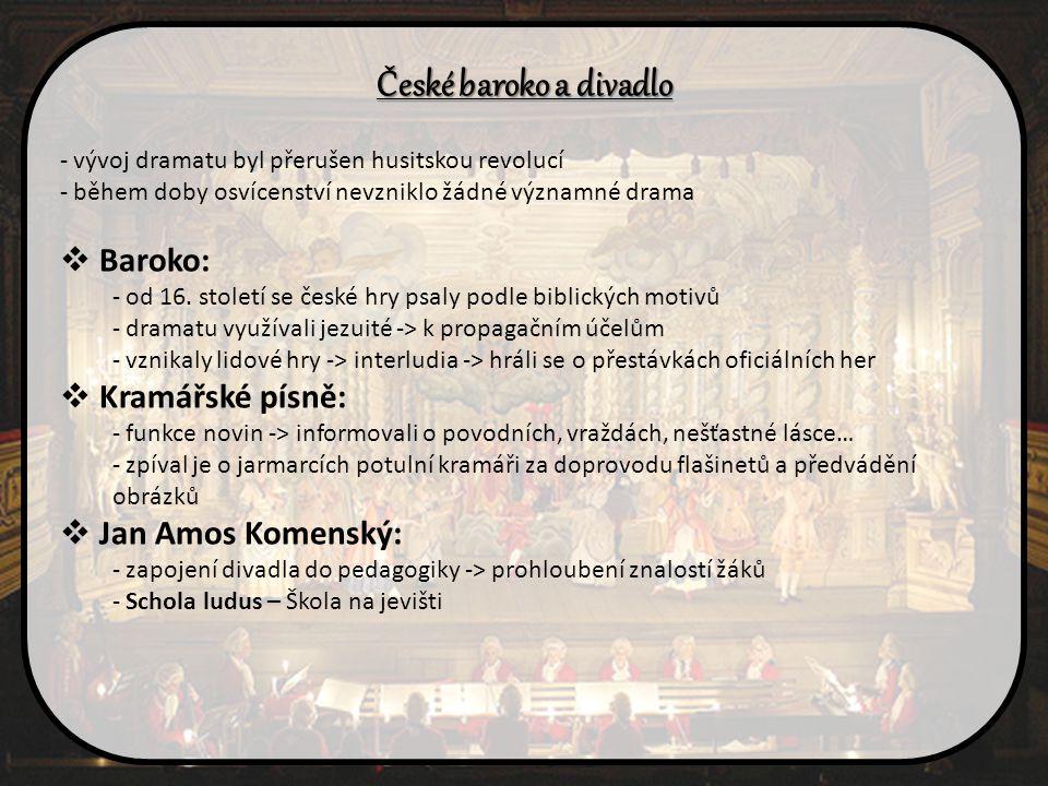 České baroko a divadlo Baroko: Kramářské písně: Jan Amos Komenský: