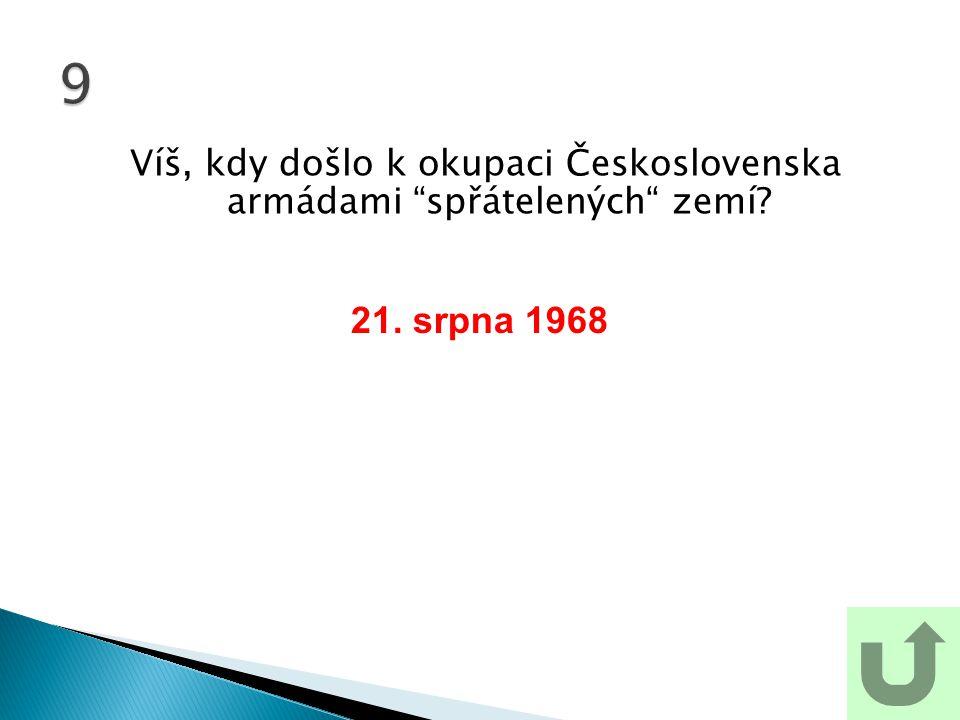 Víš, kdy došlo k okupaci Československa armádami spřátelených zemí