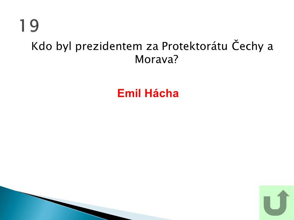 Kdo byl prezidentem za Protektorátu Čechy a Morava