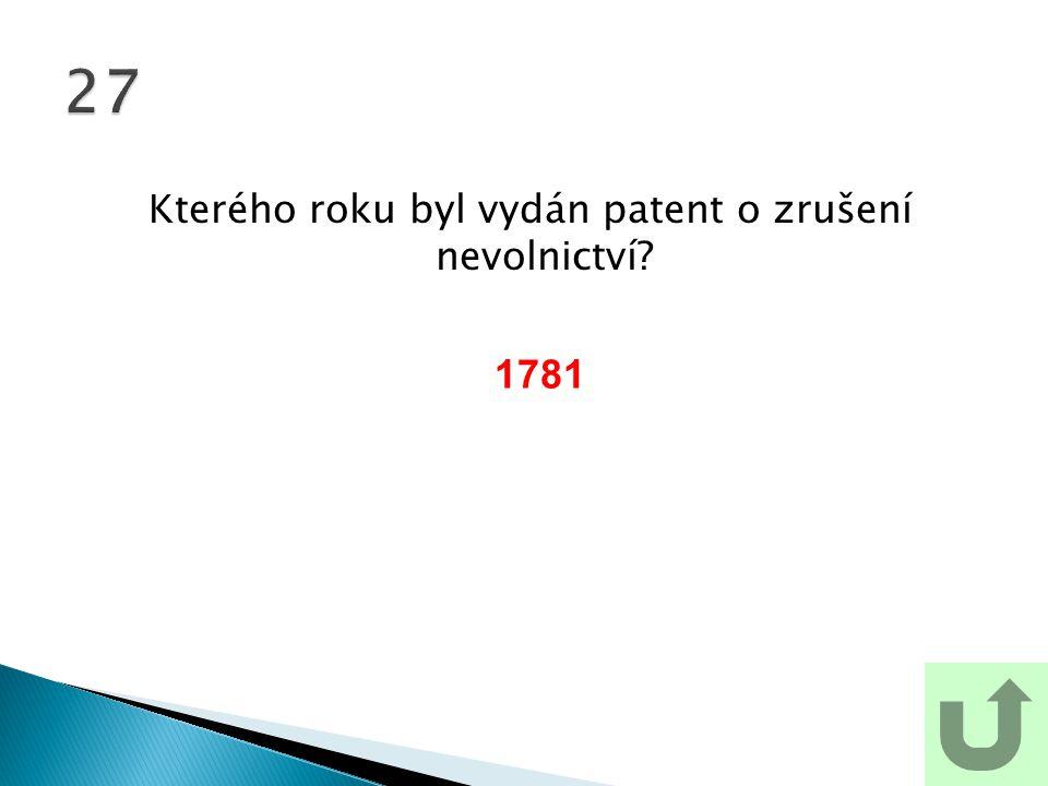 Kterého roku byl vydán patent o zrušení nevolnictví