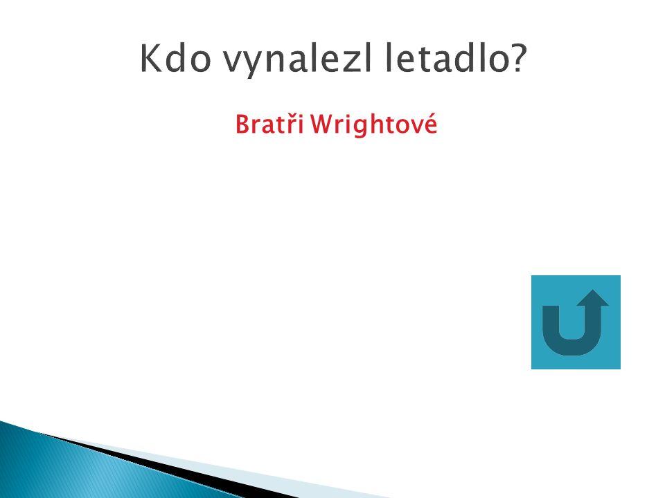 Kdo vynalezl letadlo Bratři Wrightové