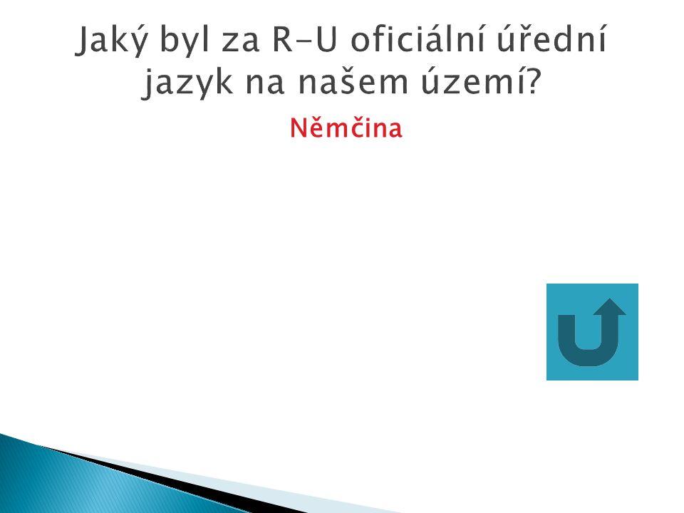 Jaký byl za R-U oficiální úřední jazyk na našem území