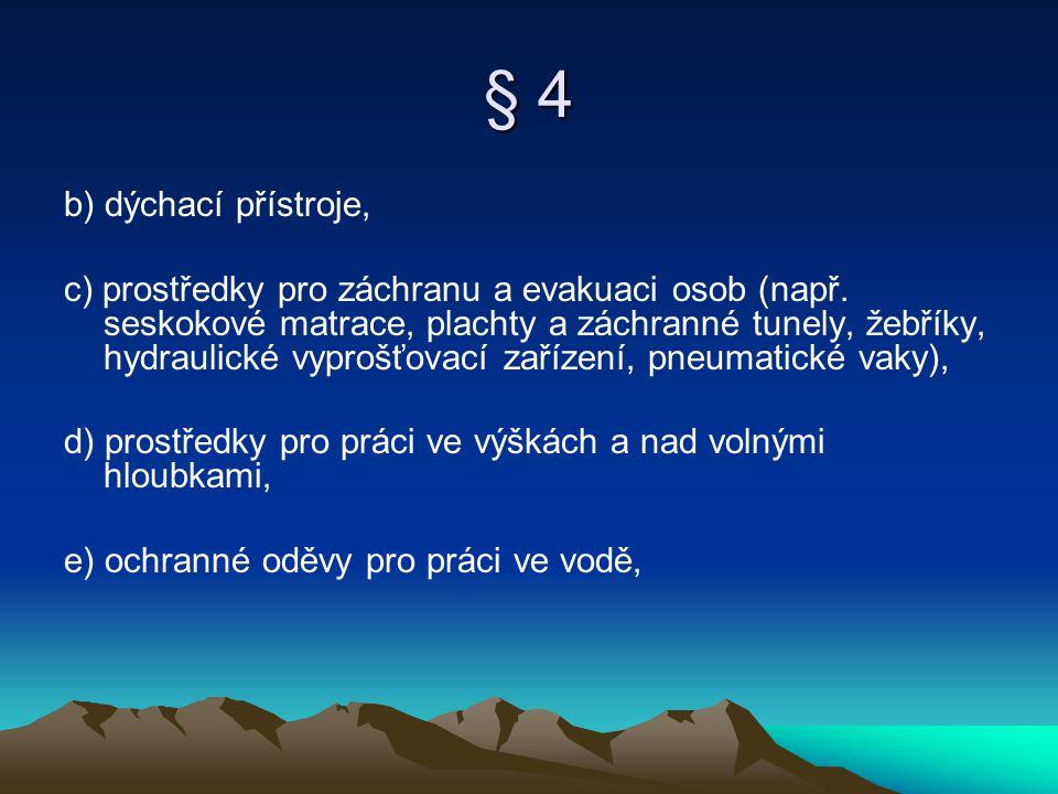 § 4 b) dýchací přístroje,