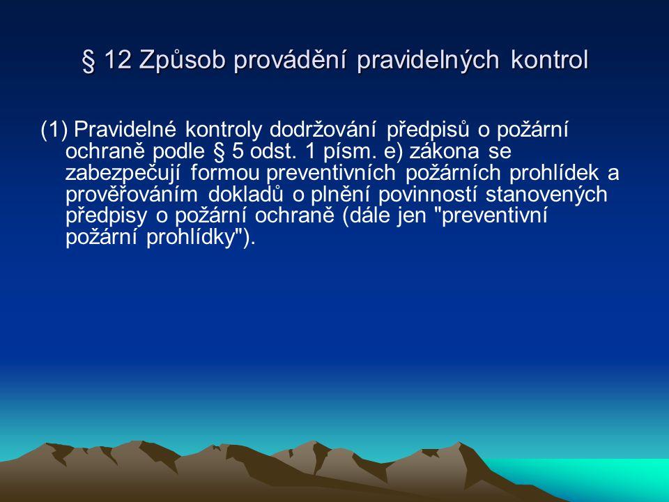 § 12 Způsob provádění pravidelných kontrol