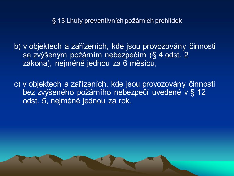 § 13 Lhůty preventivních požárních prohlídek