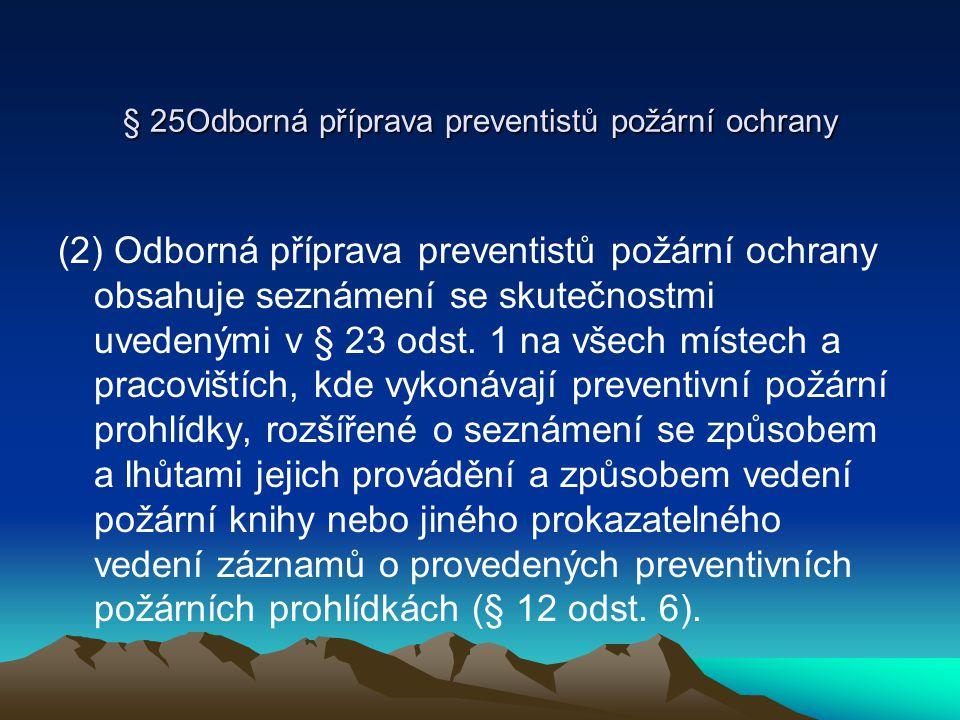 § 25Odborná příprava preventistů požární ochrany