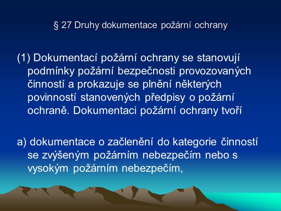 § 27 Druhy dokumentace požární ochrany