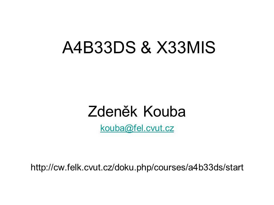 A4B33DS & X33MIS Zdeněk Kouba kouba@fel.cvut.cz
