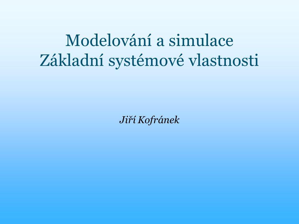 Modelování a simulace Základní systémové vlastnosti