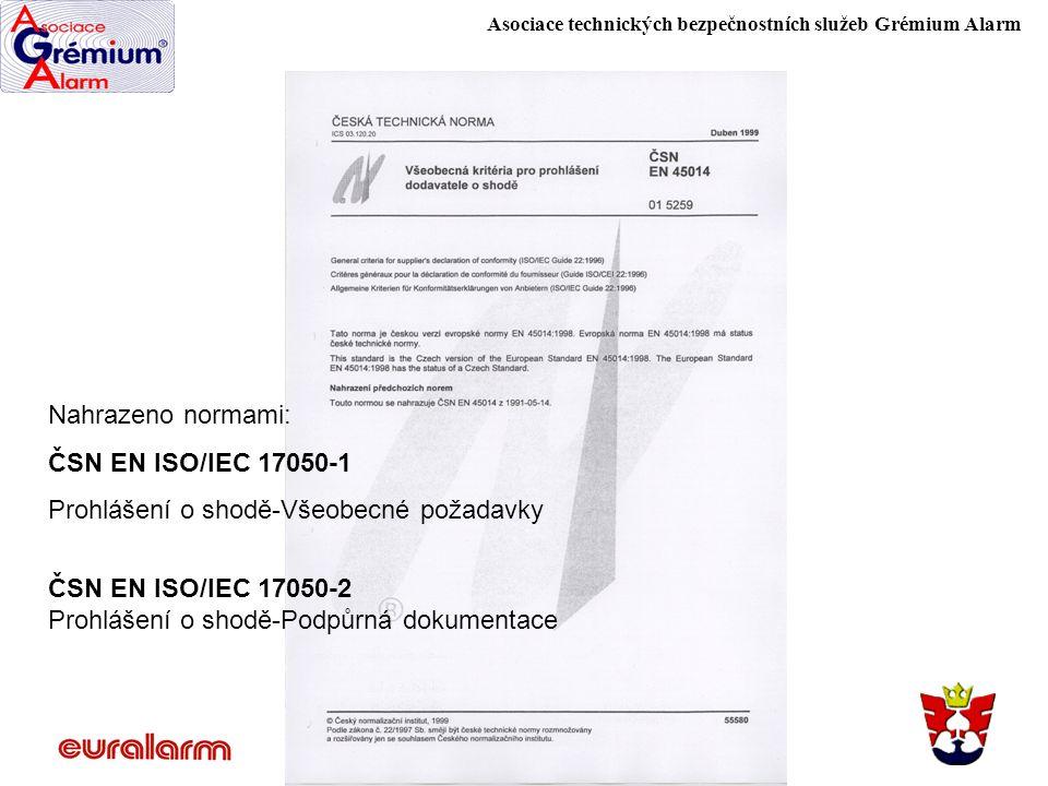 Nahrazeno normami: ČSN EN ISO/IEC 17050-1. Prohlášení o shodě-Všeobecné požadavky. ČSN EN ISO/IEC 17050-2.