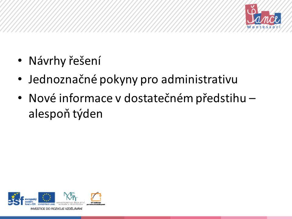 Návrhy řešení Jednoznačné pokyny pro administrativu.