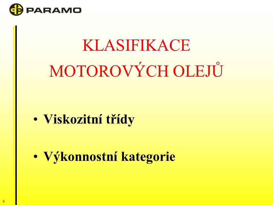 KLASIFIKACE MOTOROVÝCH OLEJŮ