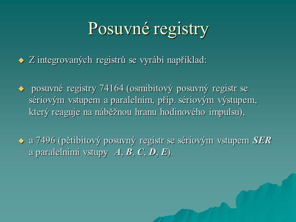 Posuvné registry Z integrovaných registrů se vyrábí například:
