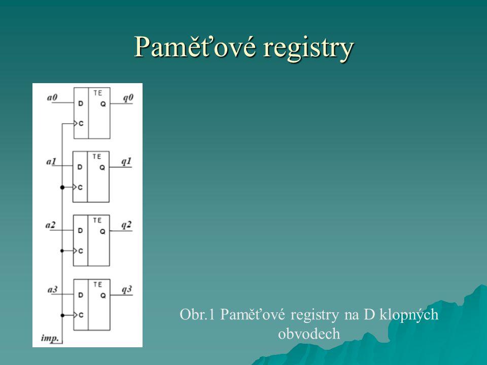Obr.1 Paměťové registry na D klopných obvodech