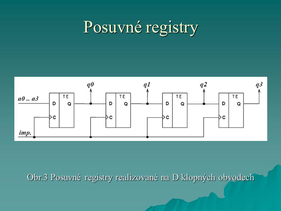 Obr.3 Posuvné registry realizované na D klopných obvodech