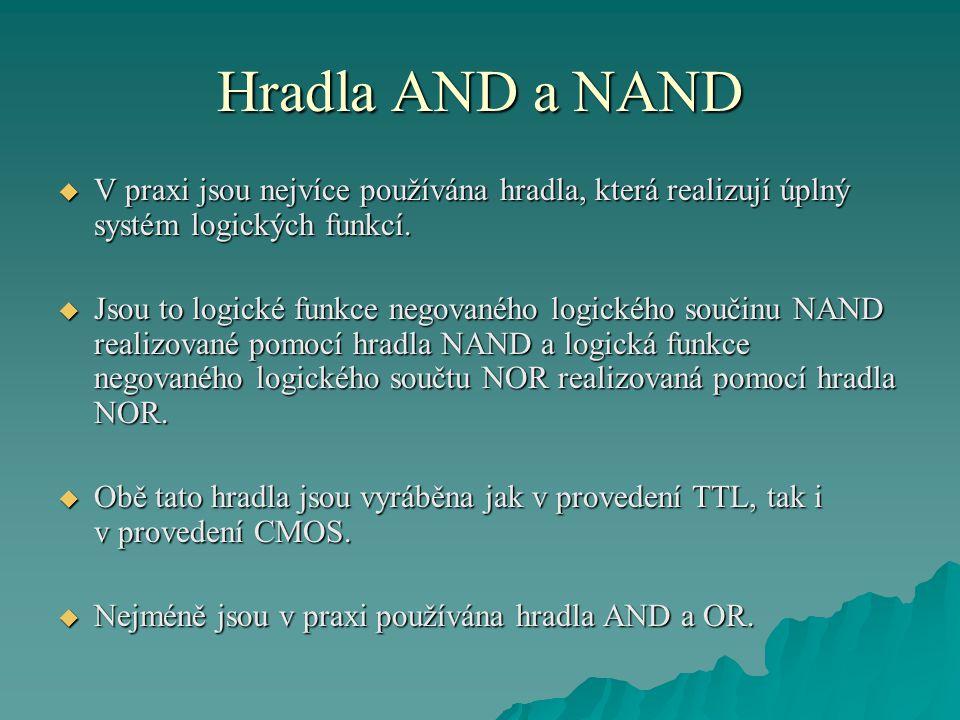 Hradla AND a NAND V praxi jsou nejvíce používána hradla, která realizují úplný systém logických funkcí.