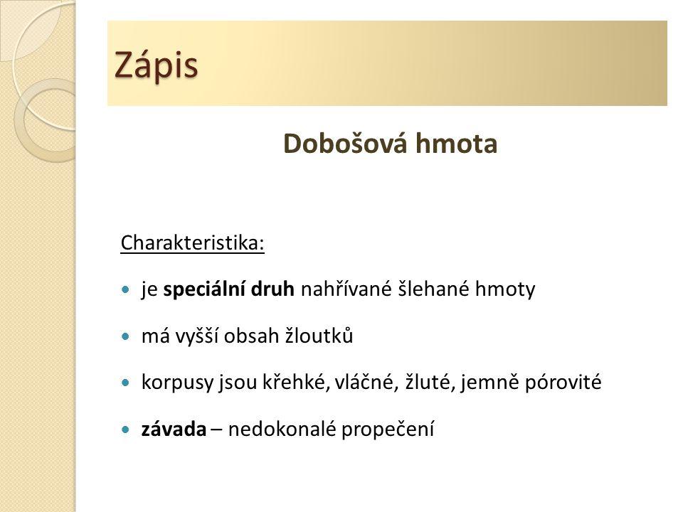 Zápis Dobošová hmota Charakteristika: