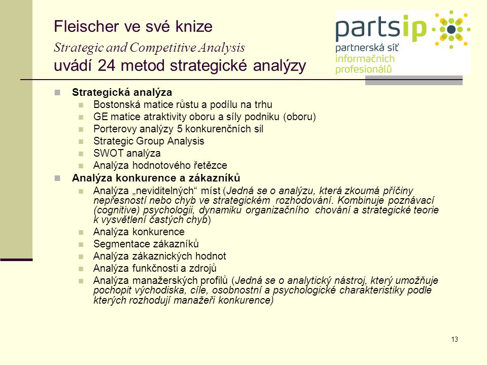 Fleischer ve své knize Strategic and Competitive Analysis uvádí 24 metod strategické analýzy