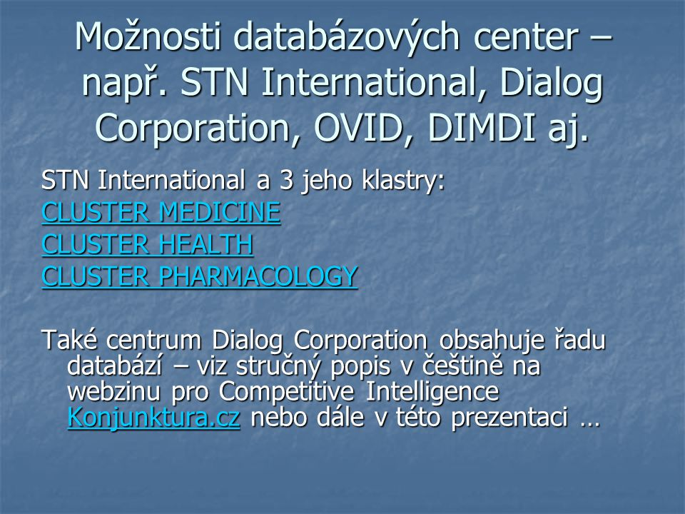 Možnosti databázových center – např