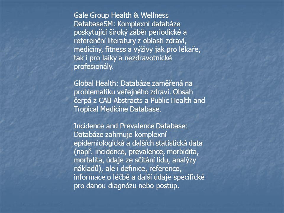 Gale Group Health & Wellness DatabaseSM: Komplexní databáze poskytující široký záběr periodické a referenční literatury z oblasti zdraví, medicíny, fitness a výživy jak pro lékaře, tak i pro laiky a nezdravotnické profesionály.