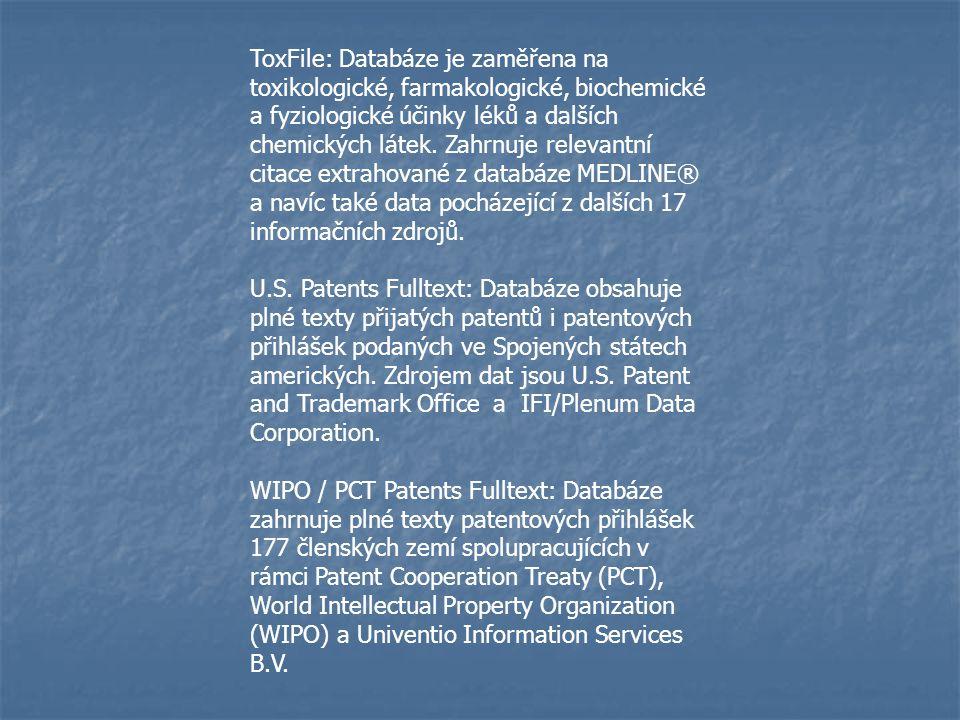 ToxFile: Databáze je zaměřena na toxikologické, farmakologické, biochemické a fyziologické účinky léků a dalších chemických látek. Zahrnuje relevantní citace extrahované z databáze MEDLINE® a navíc také data pocházející z dalších 17 informačních zdrojů.
