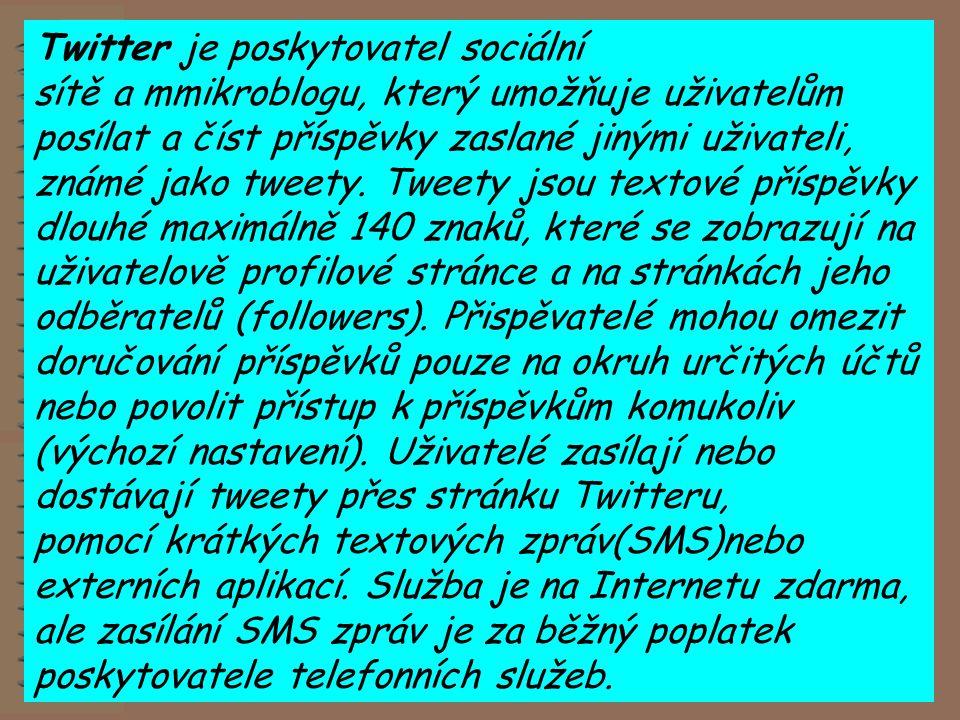 Twitter je poskytovatel sociální sítě a mmikroblogu, který umožňuje uživatelům posílat a číst příspěvky zaslané jinými uživateli, známé jako tweety.
