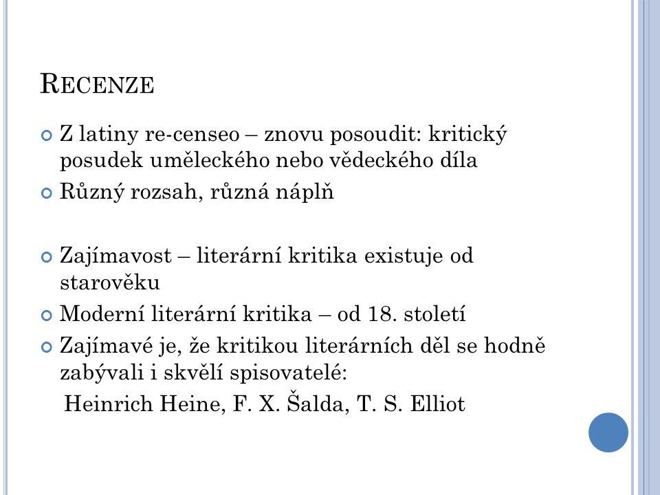 Recenze Z latiny re-censeo – znovu posoudit: kritický posudek uměleckého nebo vědeckého díla. Různý rozsah, různá náplň.
