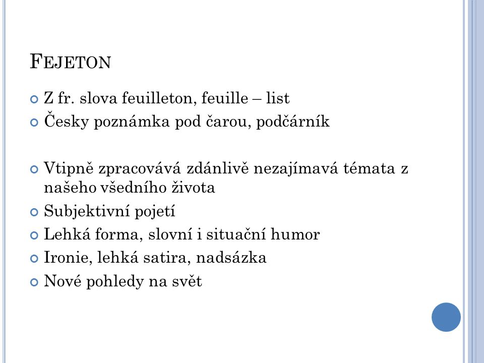 Fejeton Z fr. slova feuilleton, feuille – list