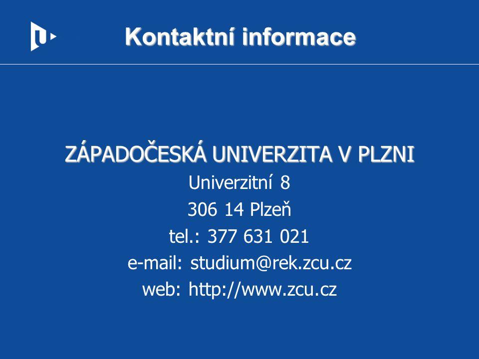 Kontaktní informace ZÁPADOČESKÁ UNIVERZITA V PLZNI Univerzitní 8