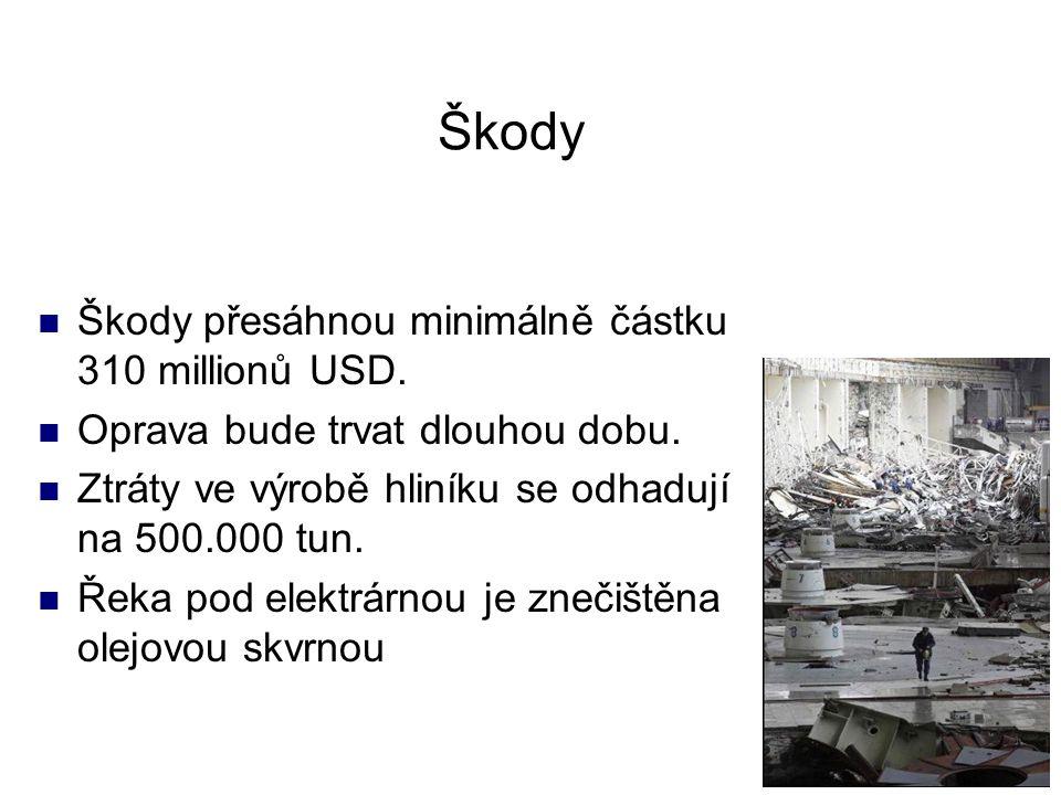 Škody Škody přesáhnou minimálně částku 310 millionů USD.