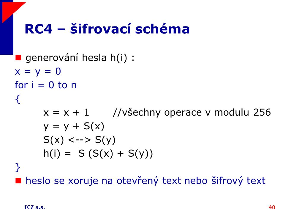 RC4 – šifrovací schéma generování hesla h(i) : x = y = 0