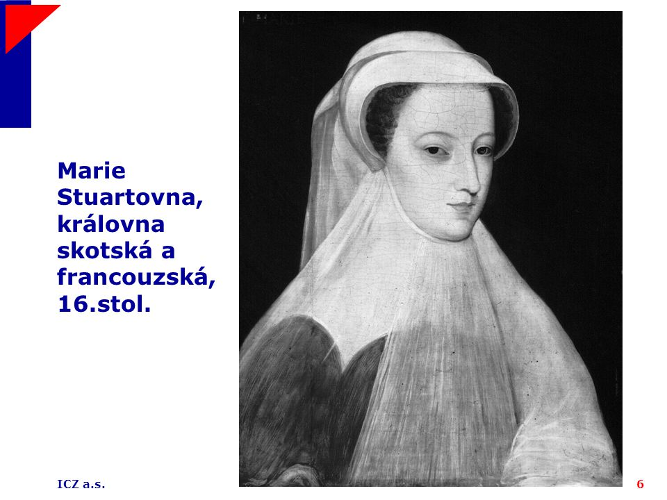 Marie Stuartovna, královna skotská a francouzská, 16.stol.