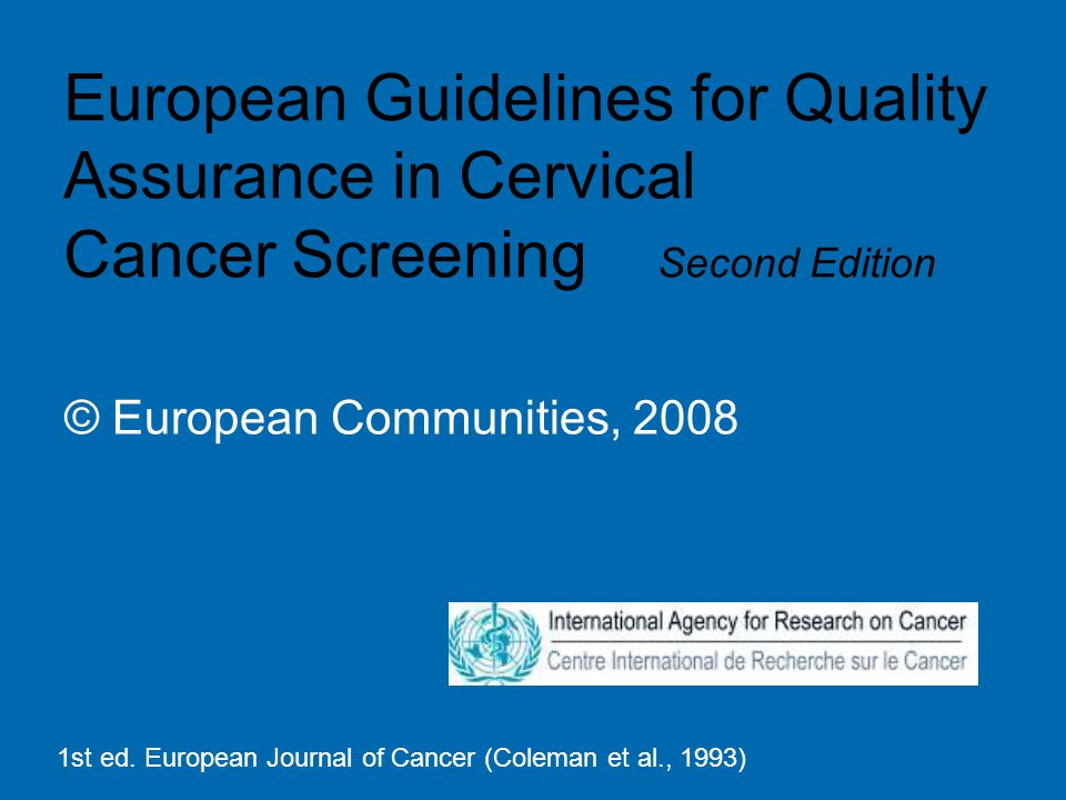 European Guidelines for Quality Assurance in Cervical Cancer Screening Second Edition