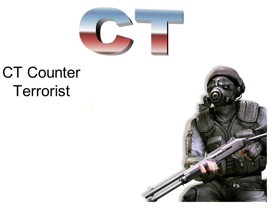CT CT Counter Terrorist
