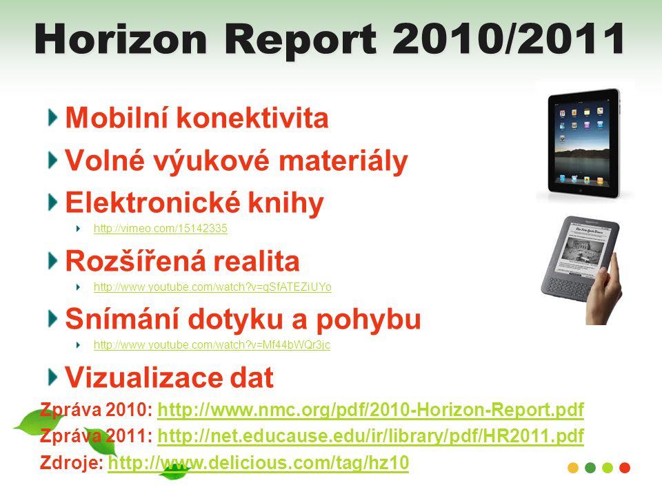 Horizon Report 2010/2011 Mobilní konektivita Volné výukové materiály