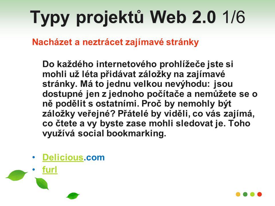 Typy projektů Web 2.0 1/6 Nacházet a neztrácet zajímavé stránky