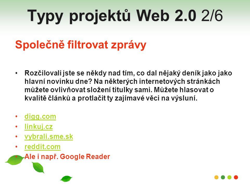 Typy projektů Web 2.0 2/6 Společně filtrovat zprávy
