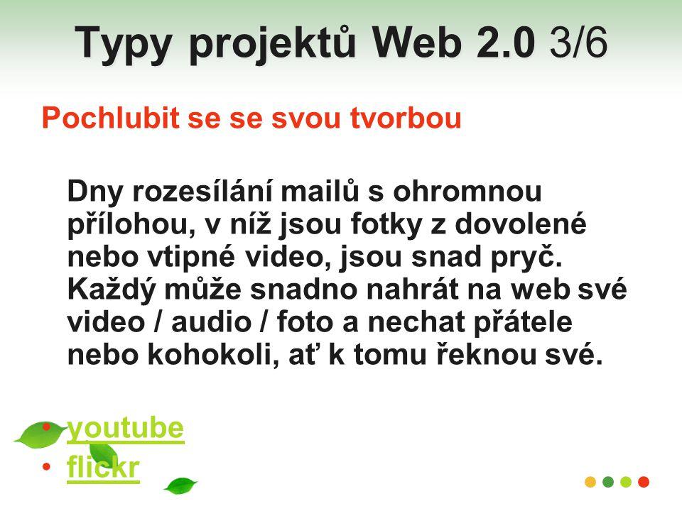 Typy projektů Web 2.0 3/6 Pochlubit se se svou tvorbou