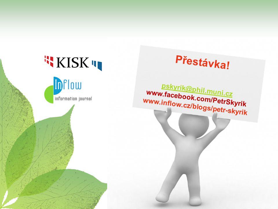 Přestávka! pskyrik@phil.muni.cz www.facebook.com/PetrSkyrik