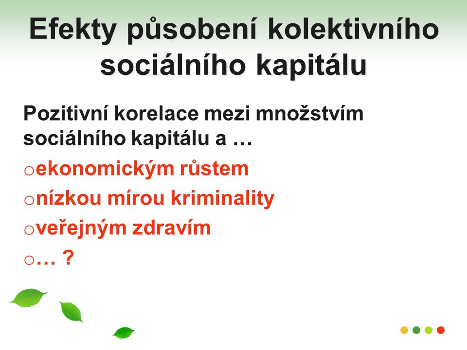 Efekty působení kolektivního sociálního kapitálu