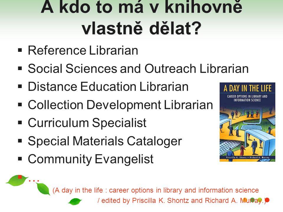 A kdo to má v knihovně vlastně dělat