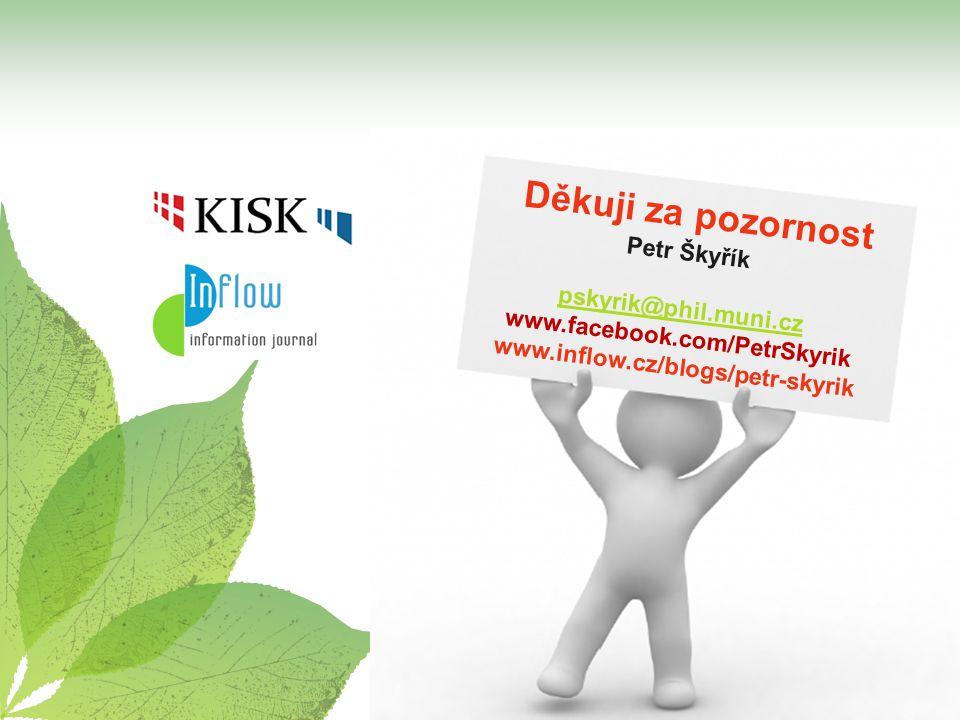 Děkuji za pozornost Petr Škyřík pskyrik@phil.muni.cz