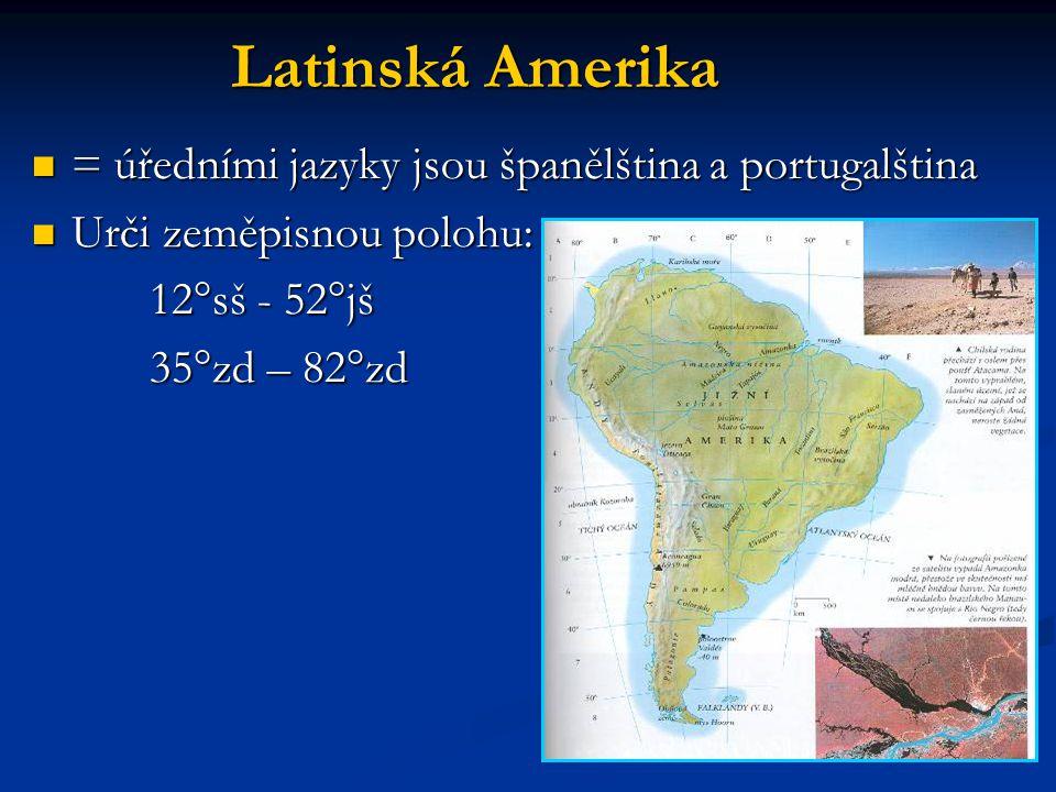 Latinská Amerika = úředními jazyky jsou španělština a portugalština