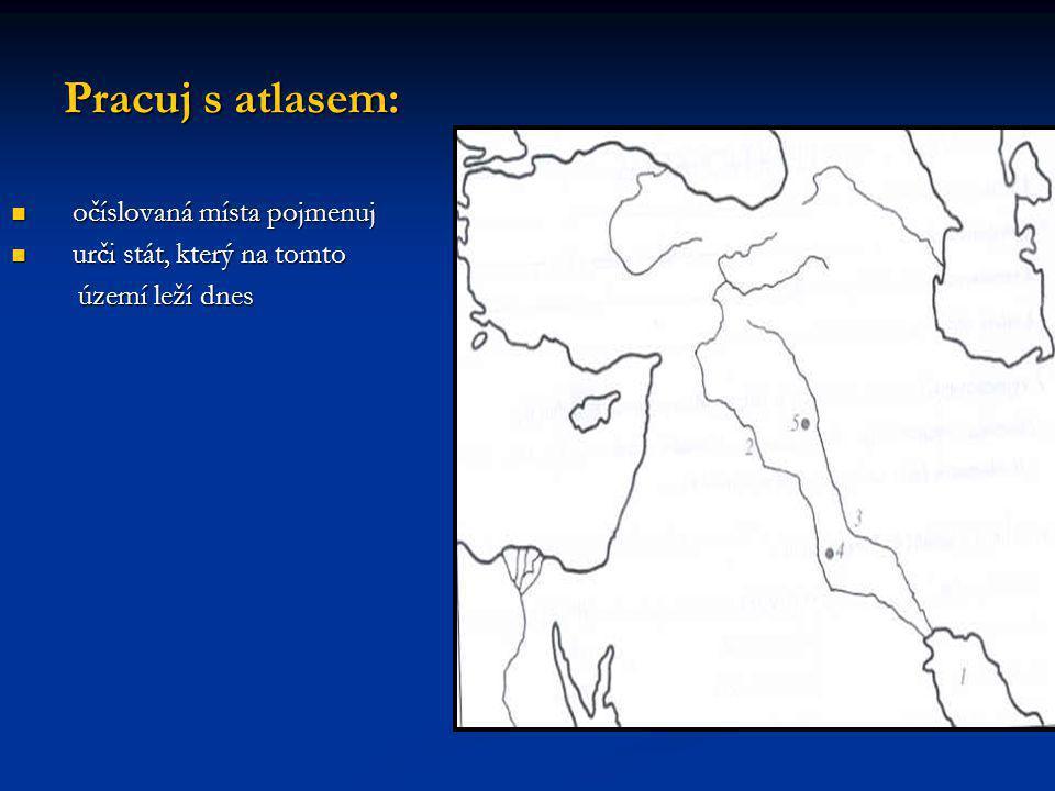 Pracuj s atlasem: očíslovaná místa pojmenuj urči stát, který na tomto