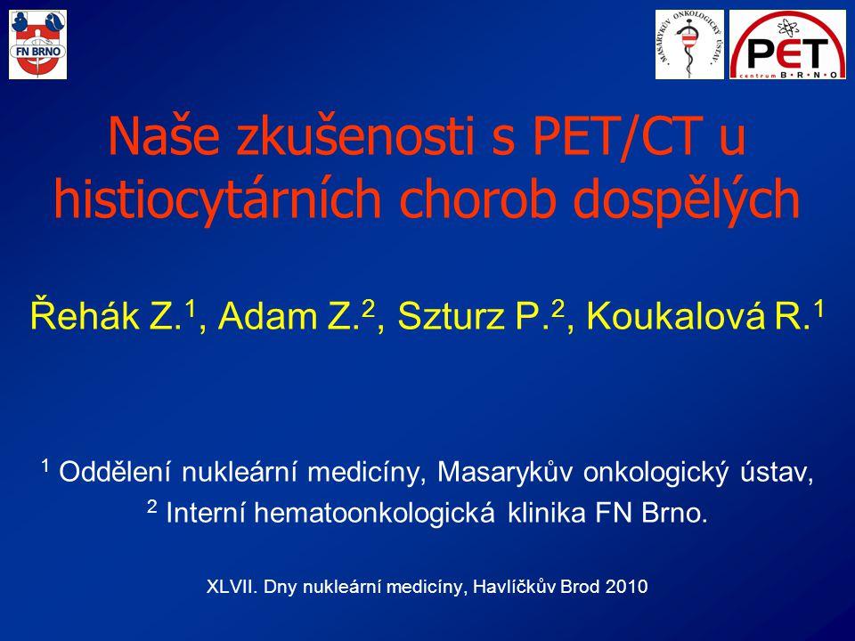 Naše zkušenosti s PET/CT u histiocytárních chorob dospělých