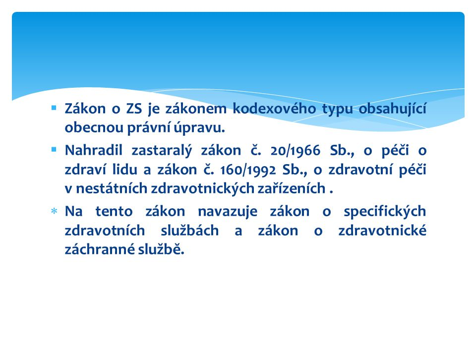 Zákon o ZS je zákonem kodexového typu obsahující obecnou právní úpravu.