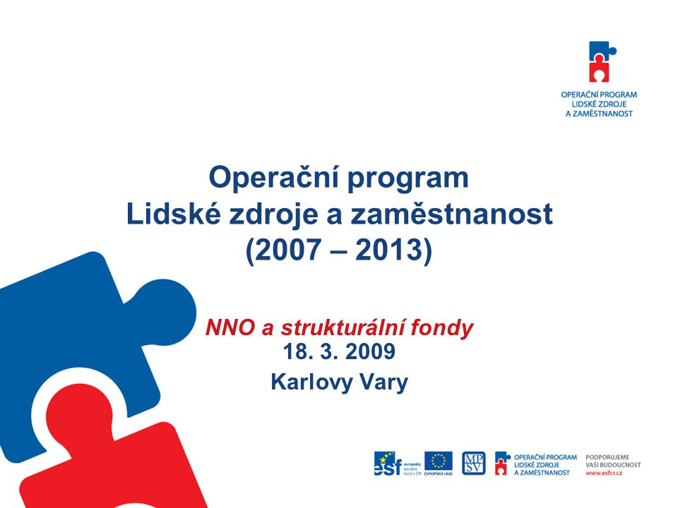 Operační program Lidské zdroje a zaměstnanost (2007 – 2013)
